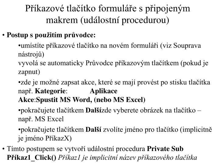 Příkazové tlačítko formuláře spřipojeným makrem (událostní procedurou)