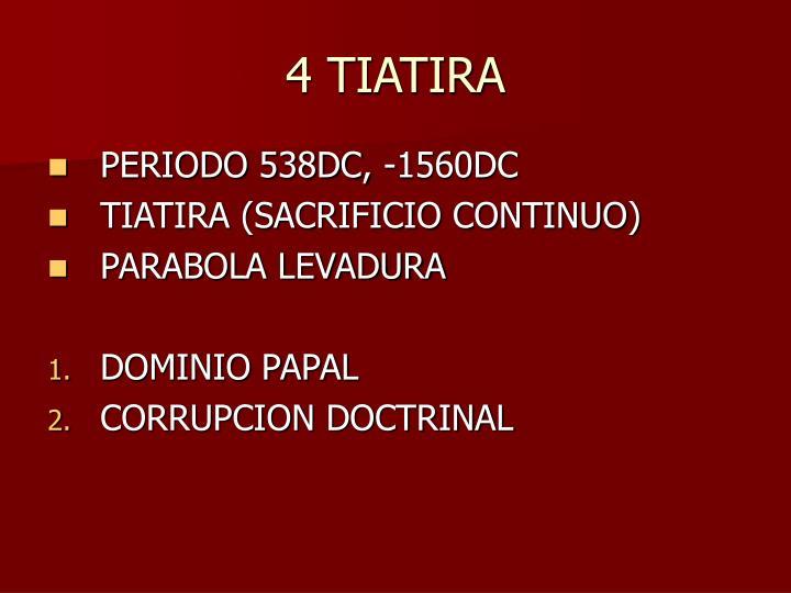 4 TIATIRA