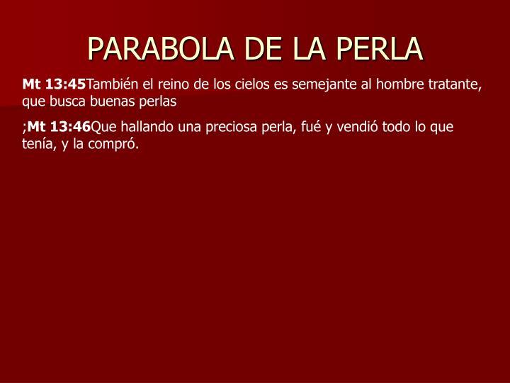 PARABOLA DE LA PERLA