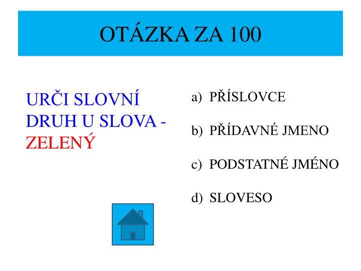 OTÁZKA ZA 100