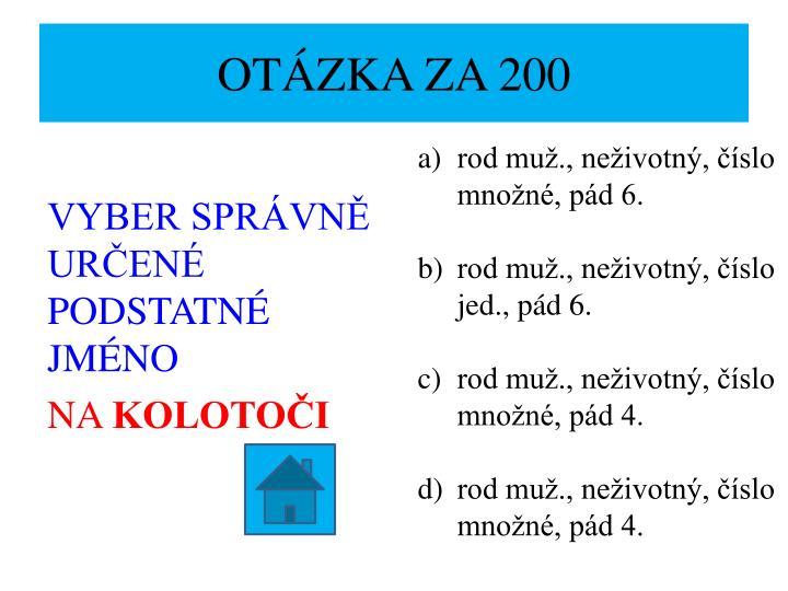 OTÁZKA ZA 200