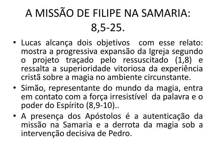 A MISSO DE FILIPE NA SAMARIA:   8,5-25.