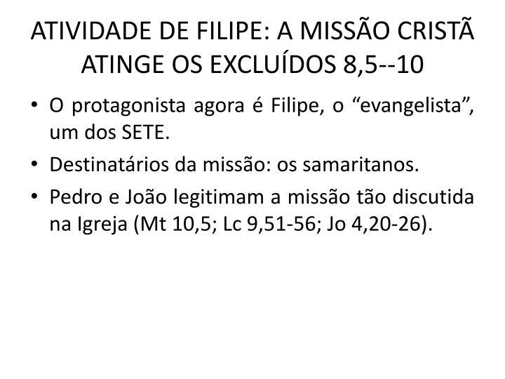 ATIVIDADE DE FILIPE: A MISSO CRIST ATINGE OS EXCLUDOS 8,5--10