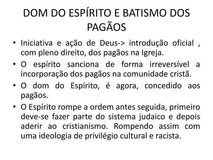 DOM DO ESPRITO E BATISMO DOS PAGOS
