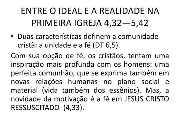 ENTRE O IDEAL E A REALIDADE NA PRIMEIRA IGREJA 4,325,42