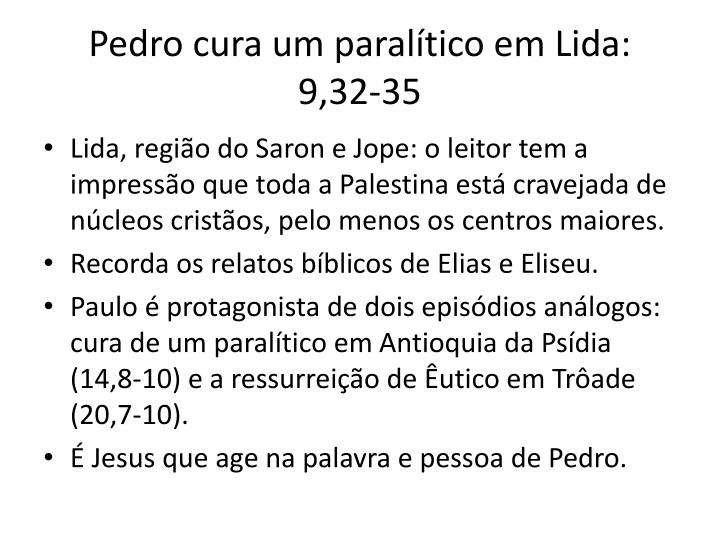 Pedro cura um paraltico em Lida: 9,32-35