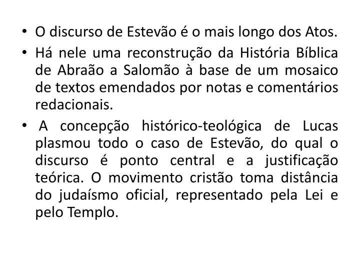 O discurso de Estevo  o mais longo dos Atos.