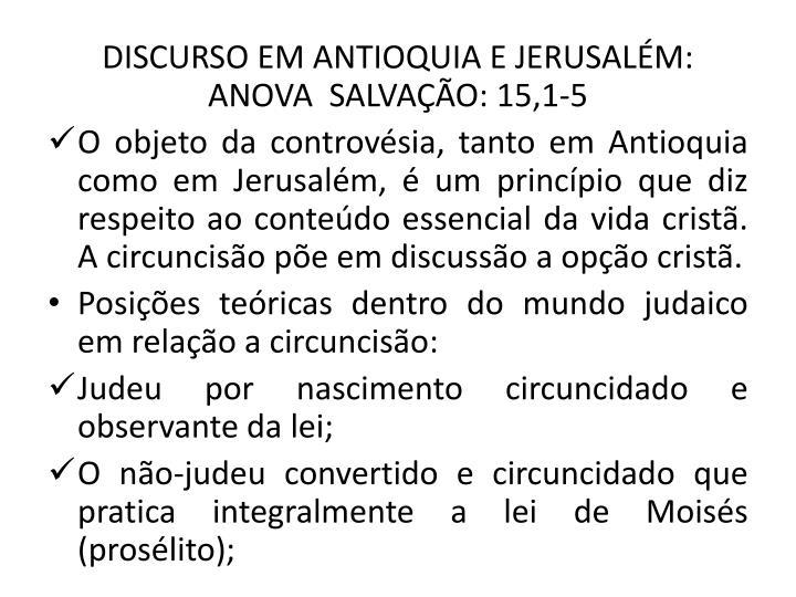 DISCURSO EM ANTIOQUIA E JERUSALM: ANOVA  SALVAO: 15,1-5