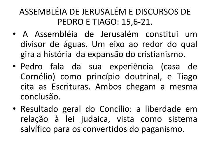 ASSEMBLIA DE JERUSALM E DISCURSOS DE PEDRO E TIAGO: 15,6-21.