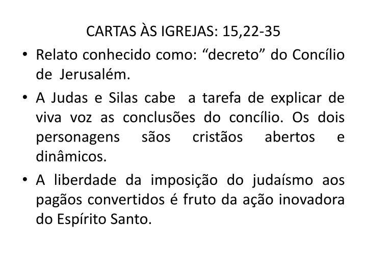CARTAS S IGREJAS: 15,22-35