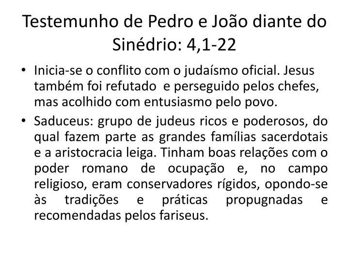 Testemunho de Pedro e Joo diante do Sindrio: 4,1-22