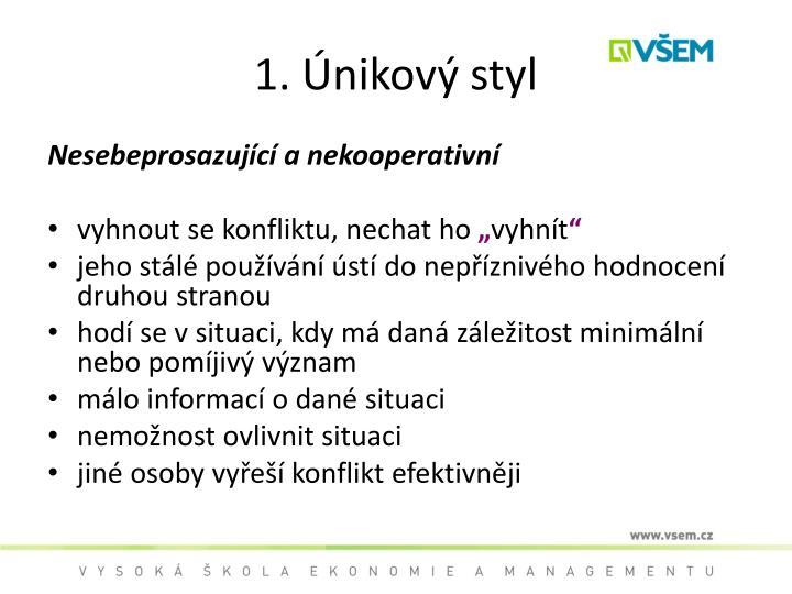 1. Únikový styl