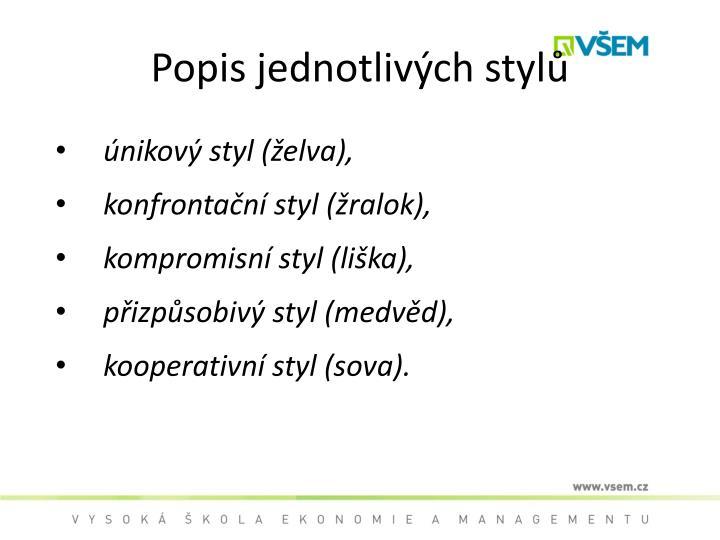 Popis jednotlivých stylů