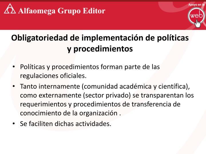 Obligatoriedad de implementación de políticas y procedimientos
