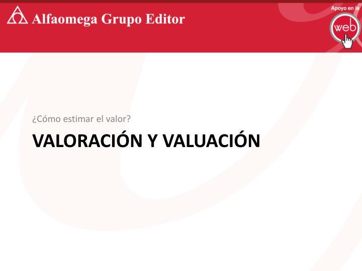 VALORACIÓN Y VALUACIÓN