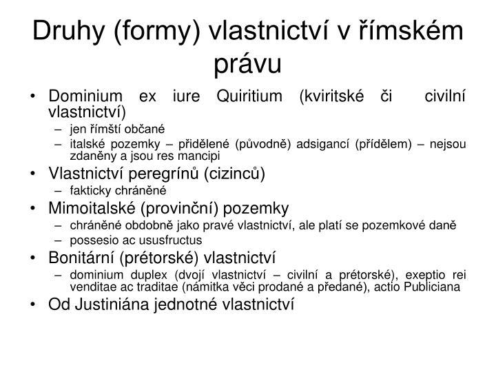 Druhy (formy) vlastnictví v římském právu