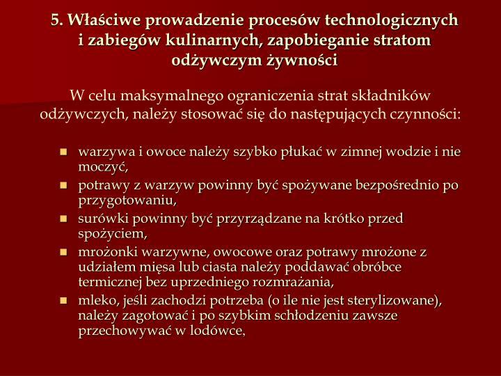 5. Właściwe prowadzenie procesów technologicznych