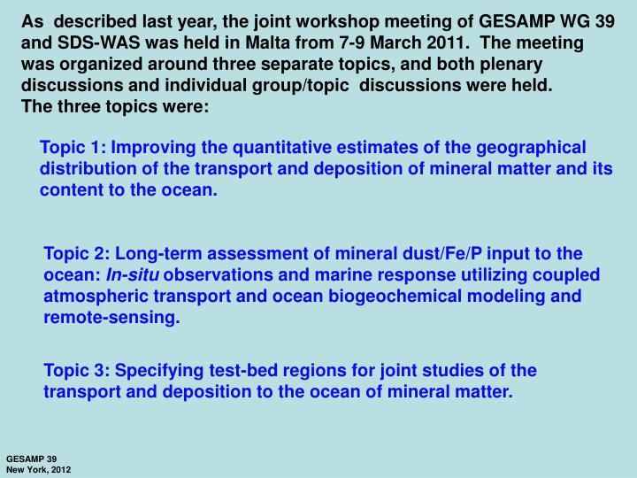 As  described last year, the joint workshop meeting of GESAMP WG 39