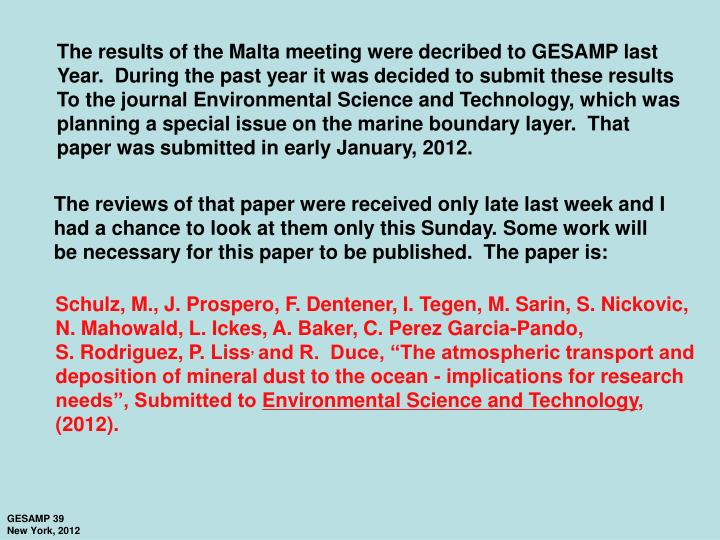 The results of the Malta meeting were decribed to GESAMP last