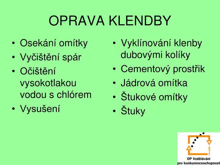 OPRAVA KLENDBY