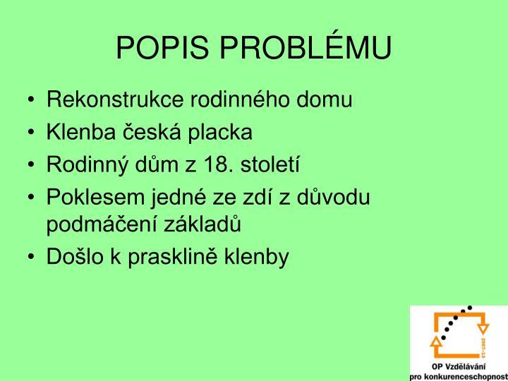 POPIS PROBLÉMU