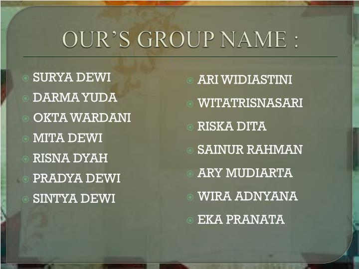 Our s group name