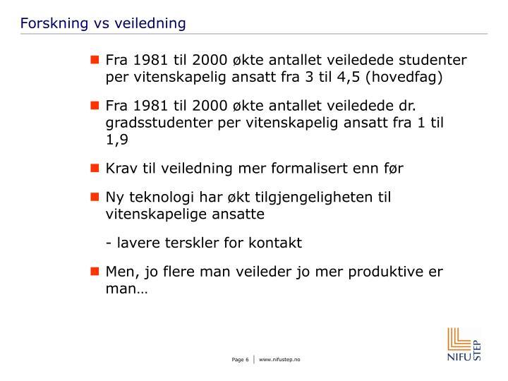 Forskning vs veiledning