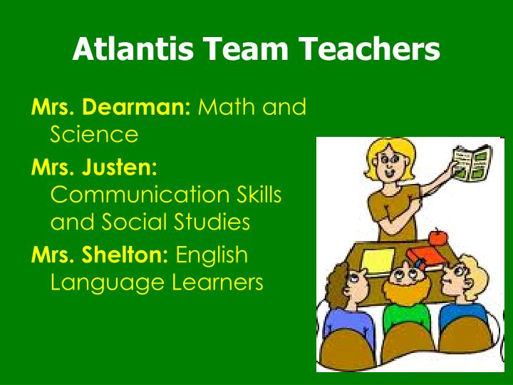 Atlantis team teachers
