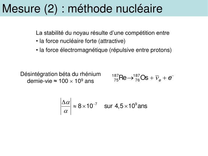 Mesure (2) : méthode nucléaire