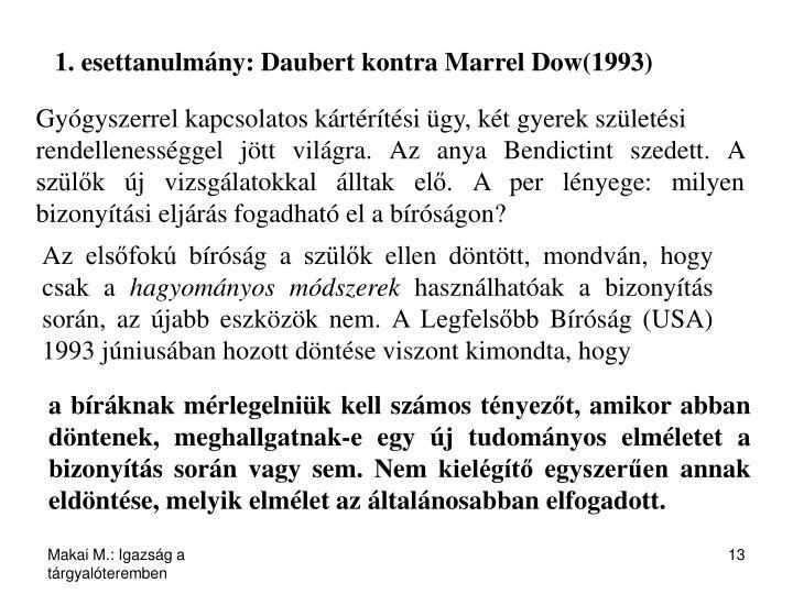 1. esettanulmány: Daubert kontra Marrel Dow(1993)