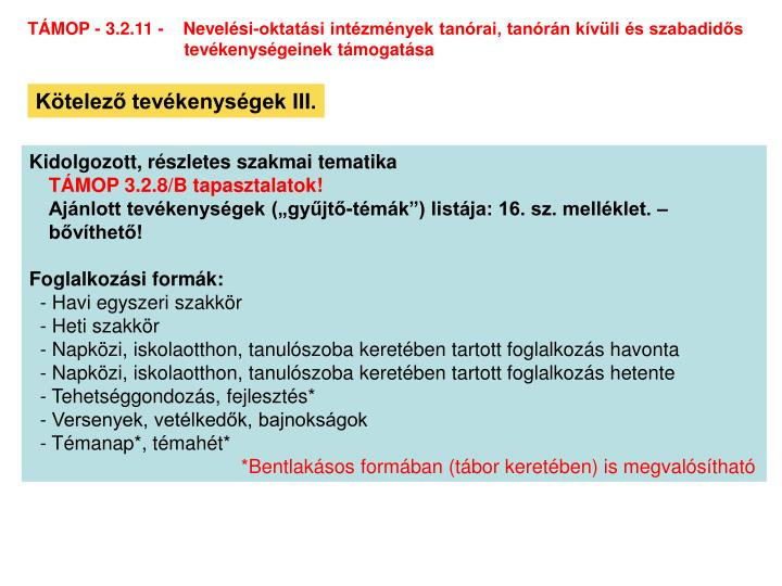 TÁMOP - 3.2.11 -    Nevelési-oktatási intézmények tanórai, tanórán kívüli és szabadidős
