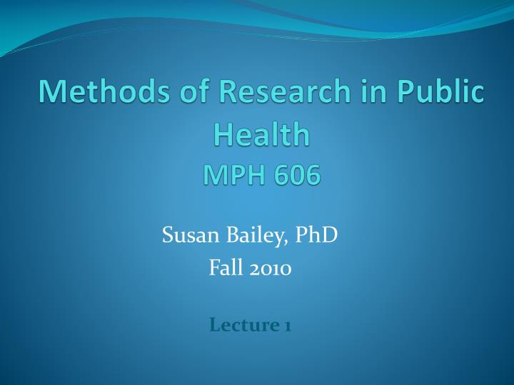 Methods of research in public health mph 606