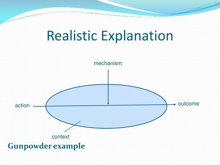 Realistic Explanation