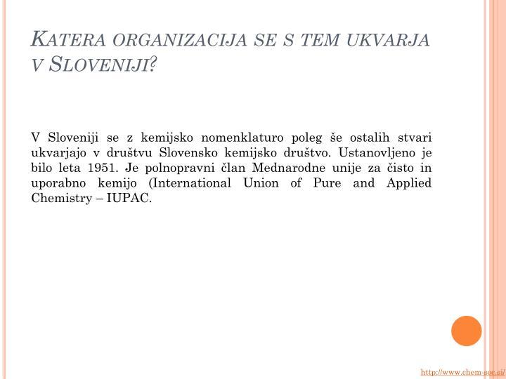 Katera organizacija se s tem ukvarja  v Sloveniji
