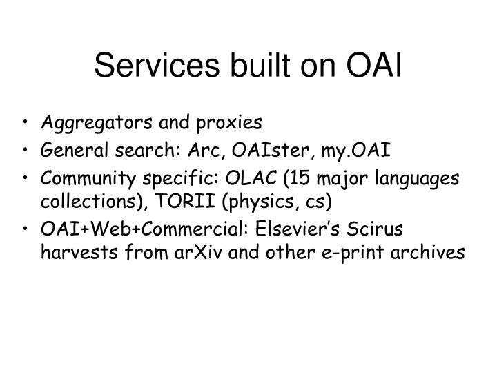 Services built on OAI