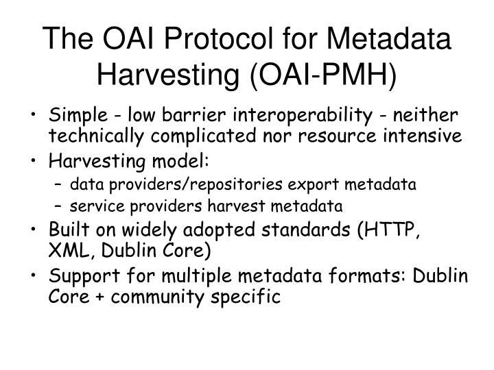The OAI Protocol for Metadata Harvesting (OAI-PMH)