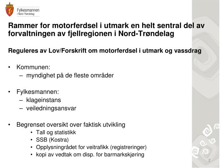 Rammer for motorferdsel i utmark en helt sentral del av     forvaltningen av fjellregionen i Nord-Trøndelag