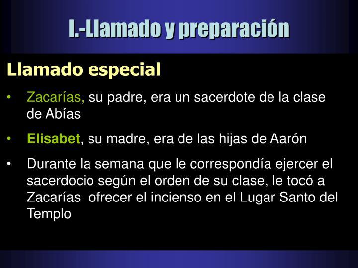 I.-Llamado y preparación