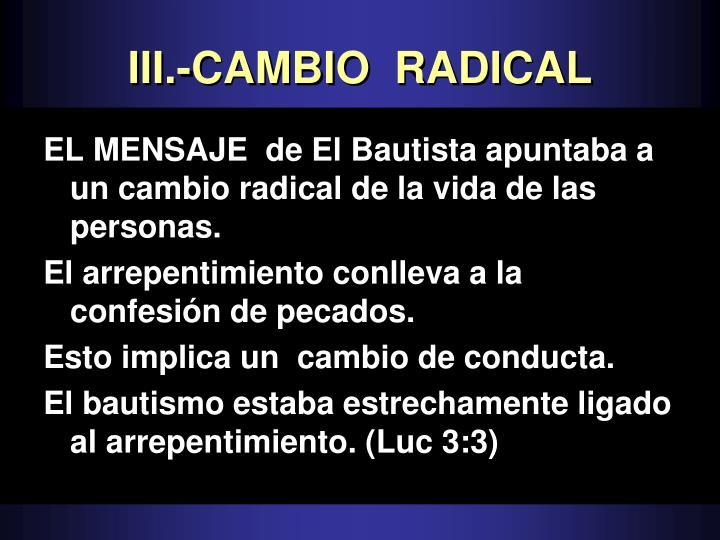 III.-CAMBIO  RADICAL