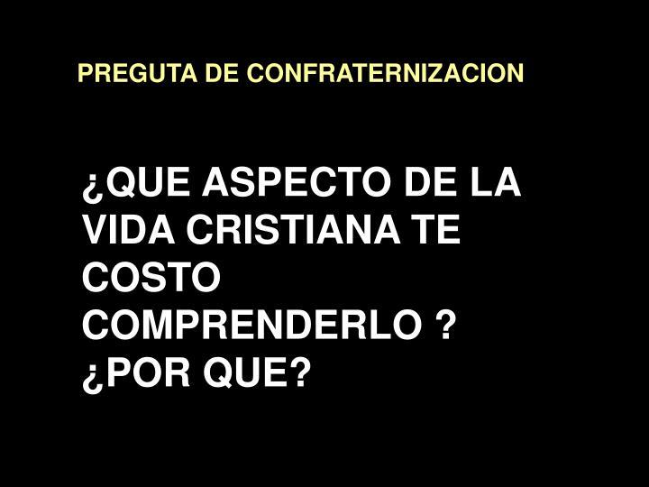 PREGUTA DE CONFRATERNIZACION