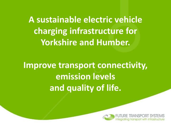 A sustainable electric vehicle charging infrastructure for Yorkshire and Humber.