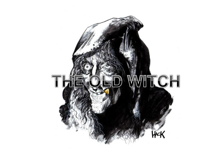 THE OLD WITCH