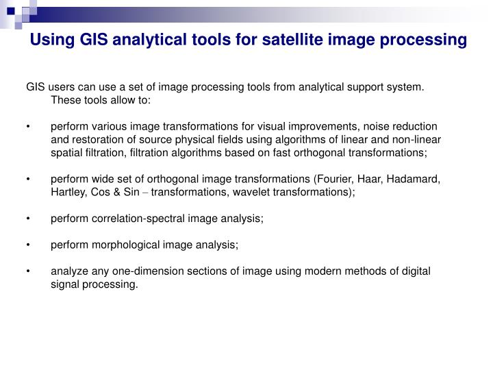 Using GIS analytical tools for satellite image processing