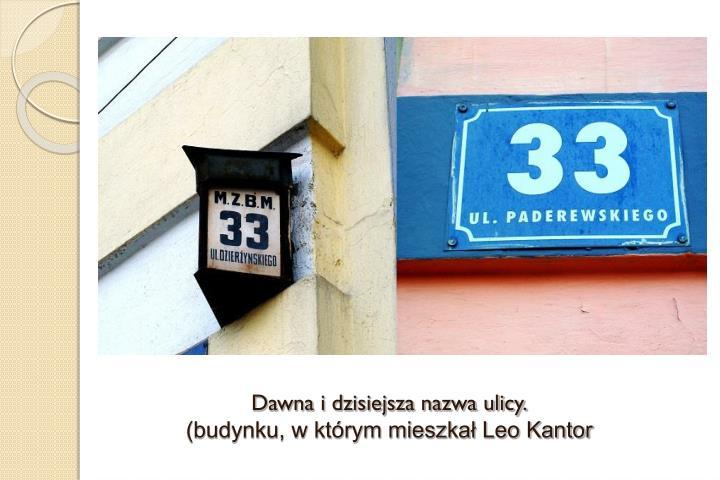 Dawna i dzisiejsza nazwa ulicy.