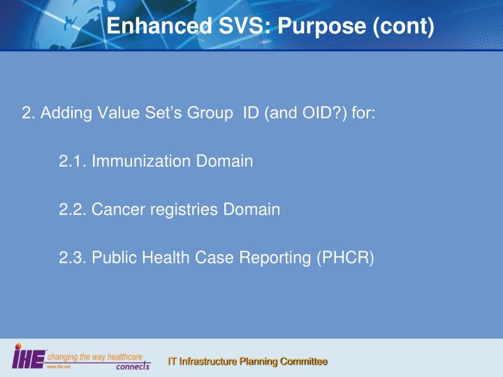 Enhanced SVS: Purpose (cont)