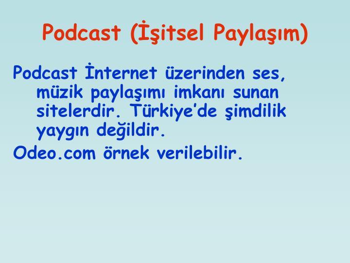 Podcast (İşitsel Paylaşım)