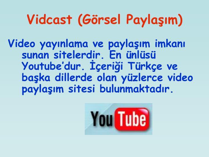 Vidcast (Görsel Paylaşım)