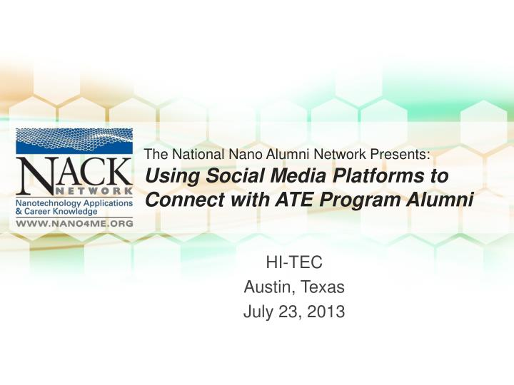 The National Nano Alumni Network Presents: