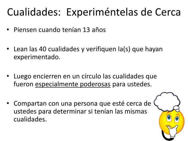 Cualidades:  Experiméntelas de Cerca