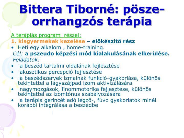 Bittera Tiborné: pösze- orrhangzós terápia